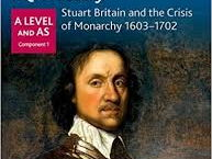 AQA A Level and AS History: Stuart Britain and the Crisis of Monarchy 1603-1702