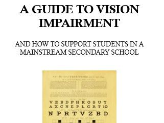 A Guide to Vision Impairment and How to Support Students in a Mainstream Secondary School