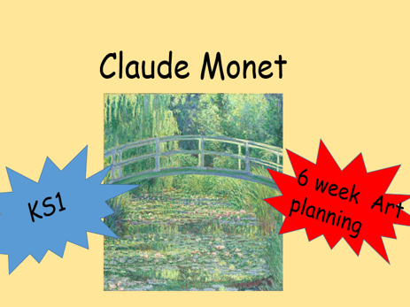 Monet Art Six week Planning