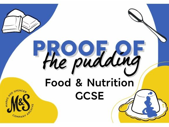 M&S Proof of the Pudding - GCSE Food and Nutrition Resources