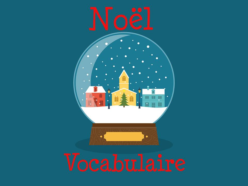French Christmas- Vocabulary
