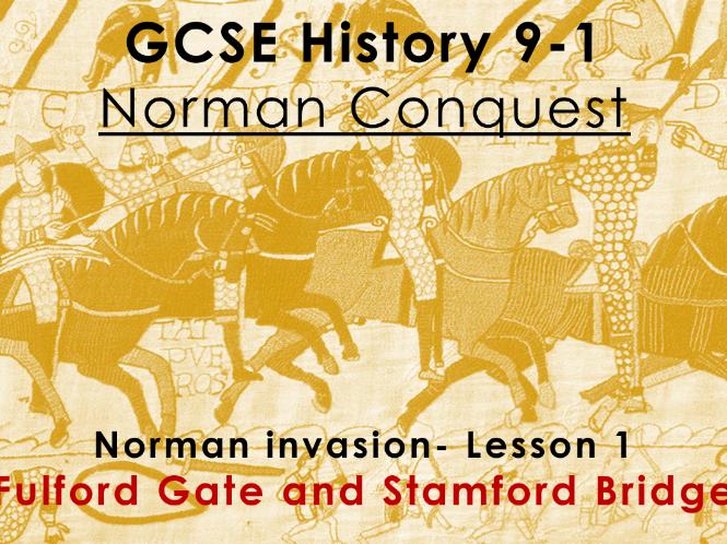 Norman Conquest - GCSE History 9-1 - Norman invasion: lesson 1 - Fulford Gate/Stamford Bridge