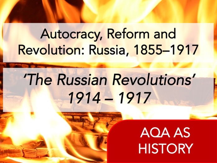 AQA History - Autocracy, Reform and Revolution: Russia, 1855–1917 - Content 1914 - 1917