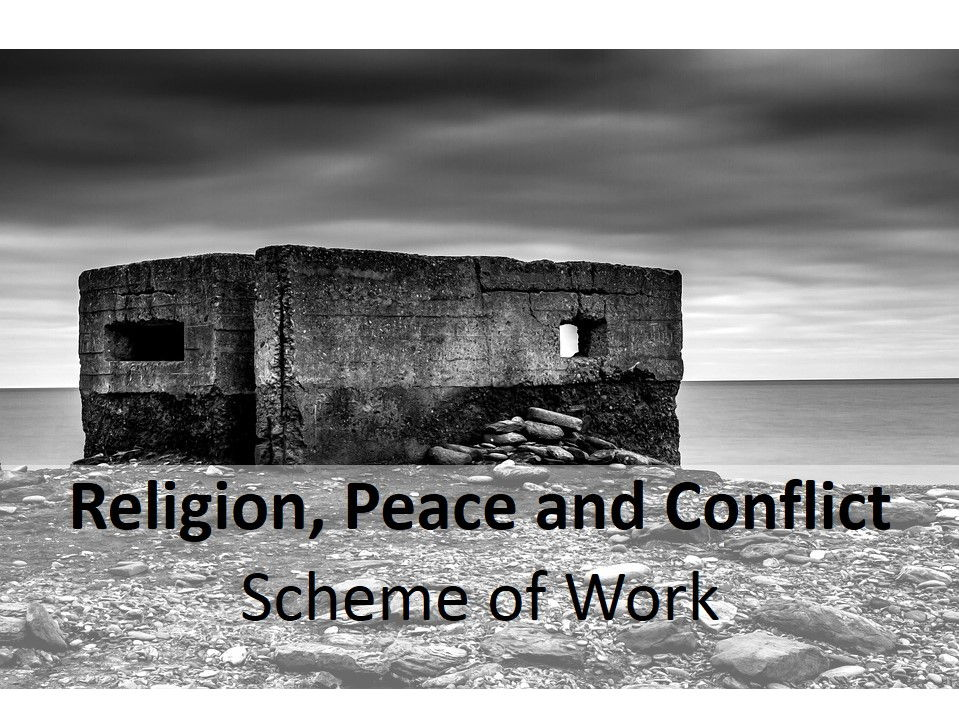 GCSE RS: Religion, Peace and Conflict Scheme of Work