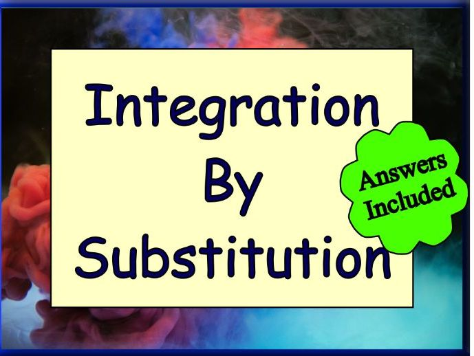 Integration By Substitution - 0ver 100 Questions with Answers