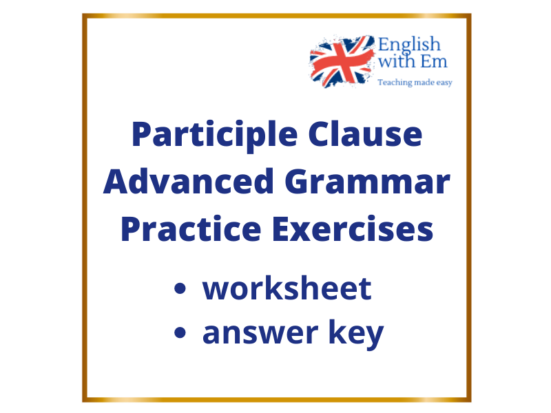 Participle Clause Practice Exercises