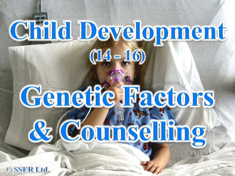 1.1 Child Development - Genetic Factors & Counselling