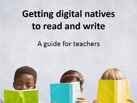 Getting digital natives to read and write:  A guide for teachers