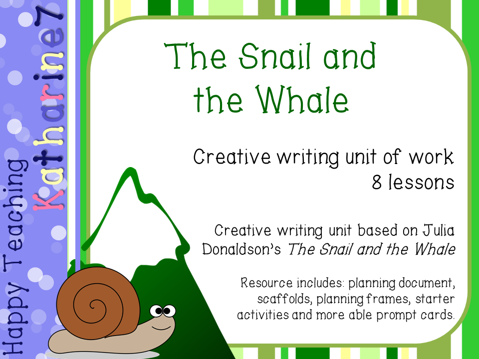 Unit of Work: The Snail and the Whale creative writing