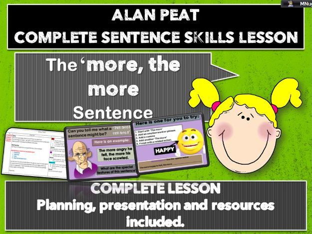 'The more, the more'  sentence - COMPLETE LESSON (ALAN PEAT) KS2
