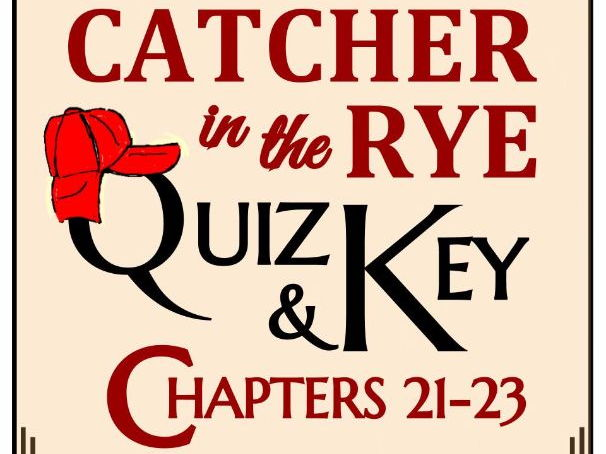 Catcher in the Rye Quiz - Chapters 21-23