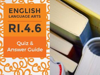 RI.4.6 - Quiz and Answer Guide