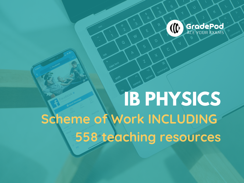 GradePod's Complete Scheme of Work for IB Physics (incl. 550+ resources for SL and HL)