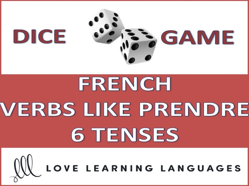 GCSE FRENCH: French verbs like PRENDRE - Dice Game - 6 Tenses