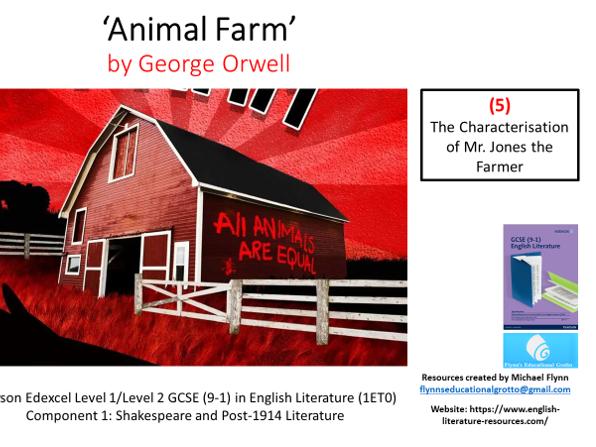 GCSE Literature: (5) 'Animal Farm' – The Characterisation of Mr. Jones