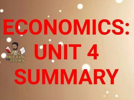 A Level Economics: Unit 4 Summary!