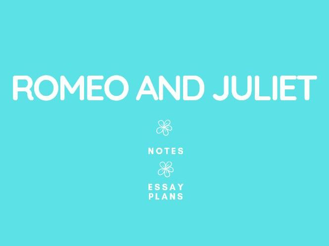 GCSE English Literature: Romeo and Juliet Notes and Essays