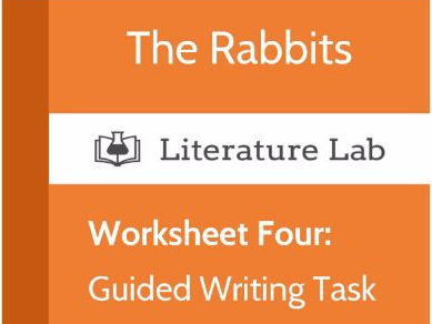 Literature Lab:  The Rabbits - Guided Writing Task Worksheet