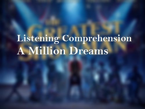 Song 'A Million Dreams' Listening comprehension worksheets +keys