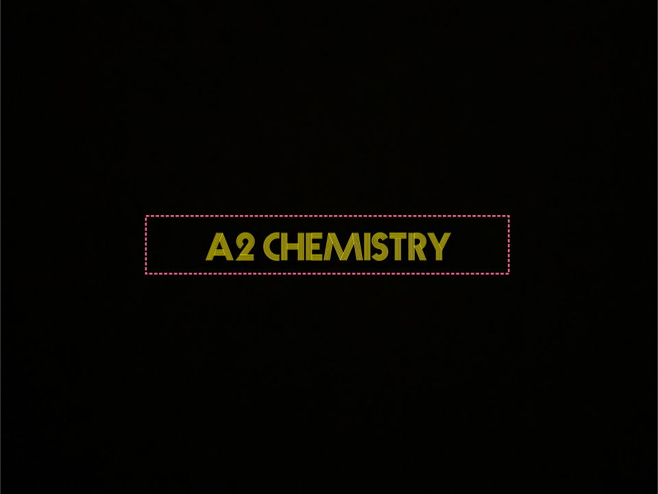Full Eduqas A2 Chemistry notes