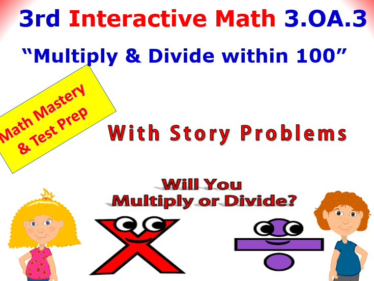 3.OA.3 THINK ON YOUR FEET MATH! Interactive Test Prep Game—Multiply & Divide within 100