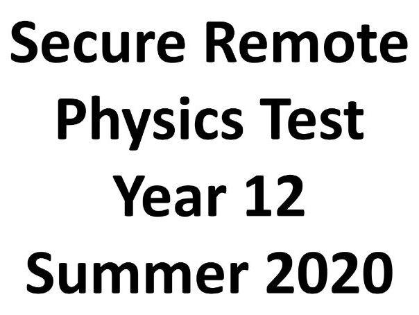 Physics Exam Test AQA A level AS Year 12 - remote and secure