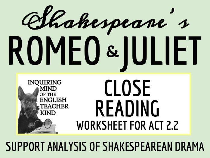 Romeo & Juliet Close Reading Worksheet - Act 2, Scene 2