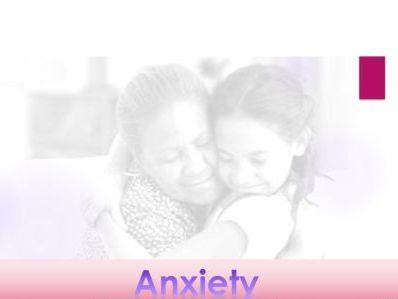Anxiety : Presentation - Classroom; assembly; PSHE