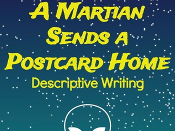 A Martian Sends a Postcard Home: Imaginative, Creative, Original Writing