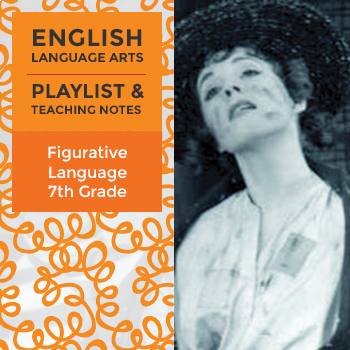 Figurative Language - Seventh Grade - Playlist and Teaching Notes