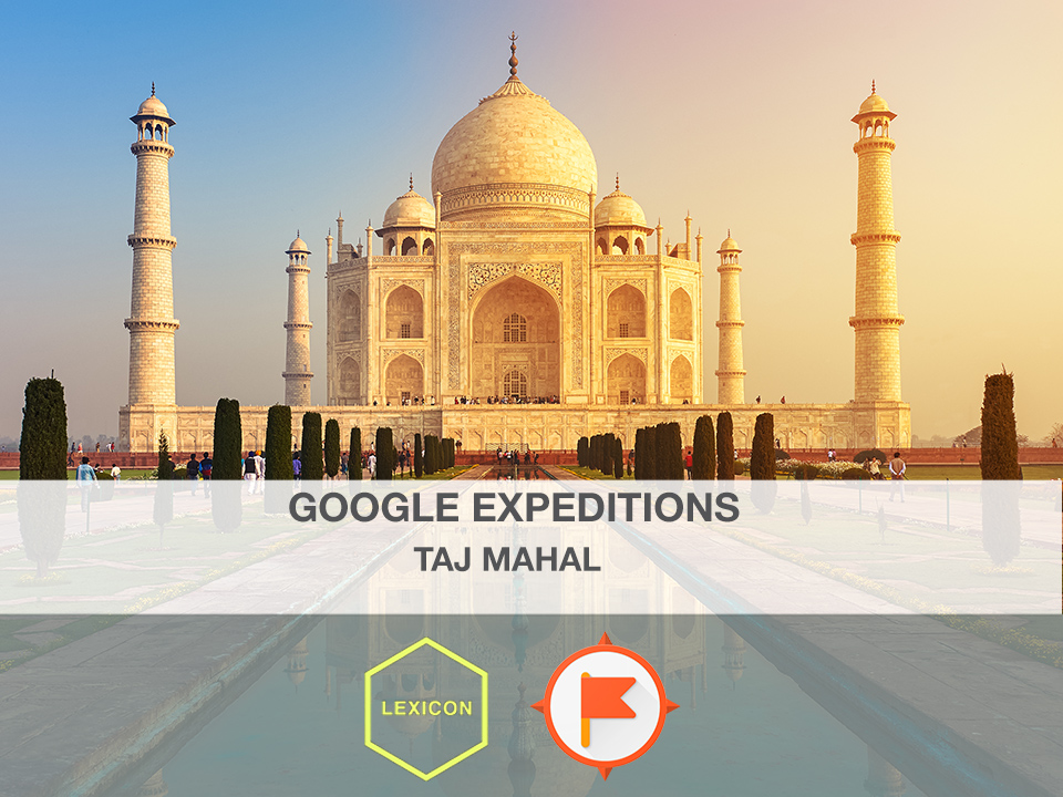 Taj Mahal #GoogleExpeditions Lesson