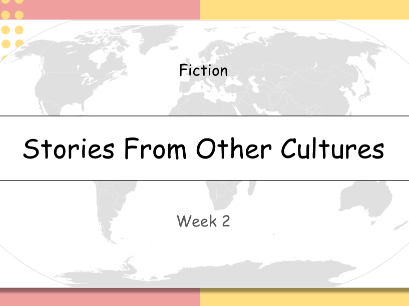 Year 3: Stories From Other Cultures (Week 2 of 3)