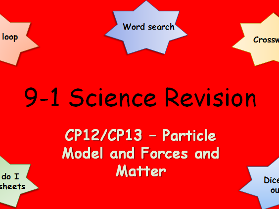 Edexcel CP12,13 Particle Model, Forces and Matter Revision pack Science 9-1