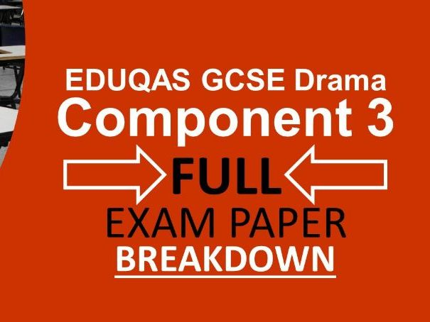 EDUQAS GCSE Drama Component 3 Complete Exam Breakdown