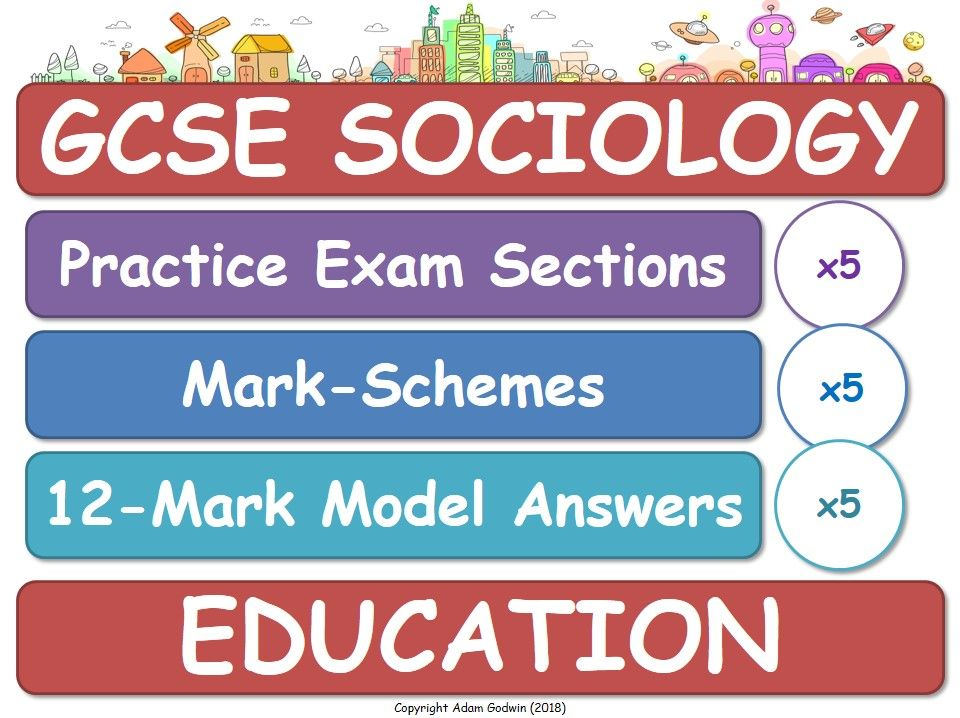 Education (GCSE Sociology - Exam Practice, Assessment, Mark-Schemes & Model Answers) AQA
