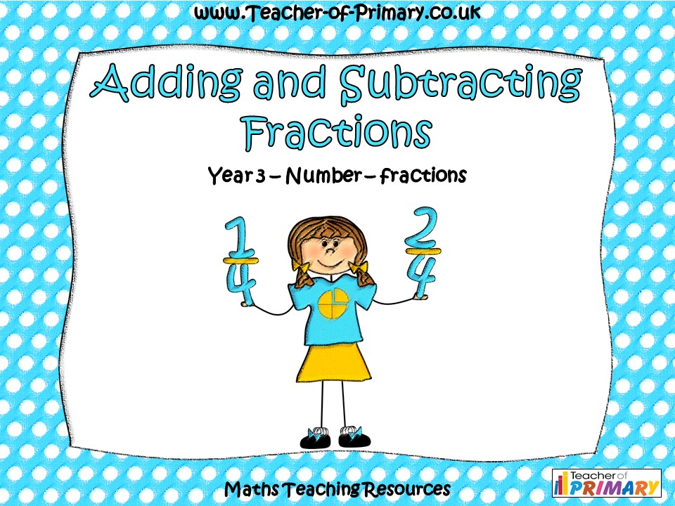 Adding and Subtracting Fractions - Year 3
