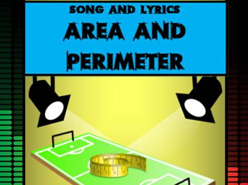 Area and Perimeter Song - by Mr A, Mr C and Mr D Present