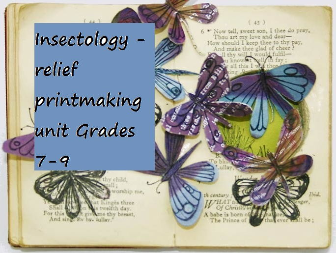Insectology - relief printmaking unit for grades 7-9