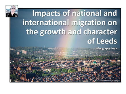National and international migration impacts on the growth and character of Leeds