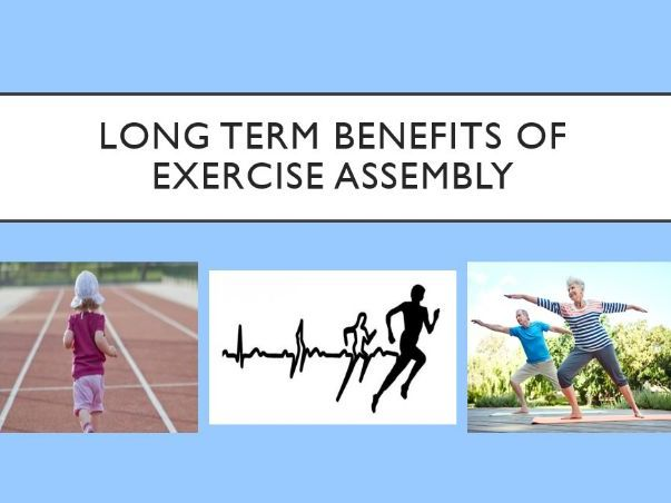 Long Term Benefits of Exercise Assembly