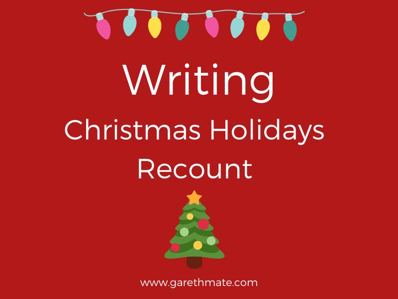 Writing - Christmas Holiday Recount