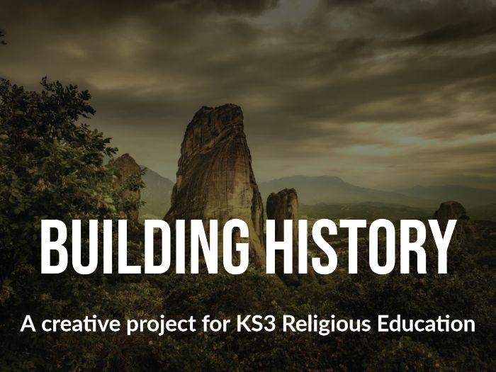 Building History - a creative project for KS3 Religious Education