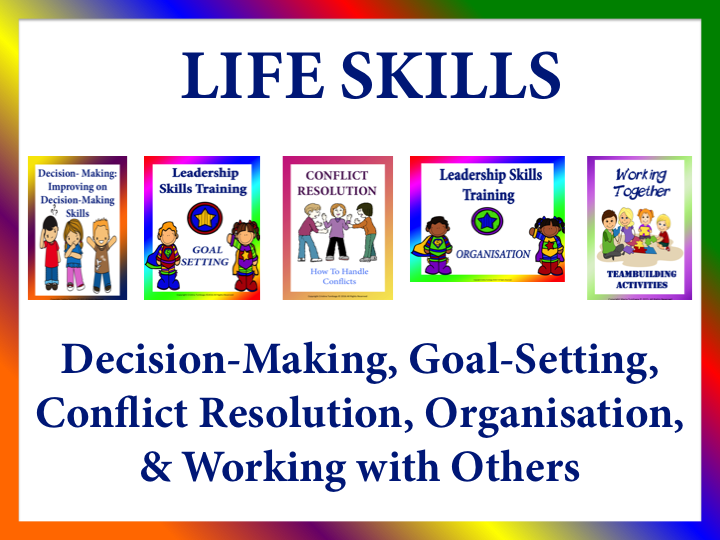 Life  Skills: Decision-Making, Goal-Setting, Conflict Resolution, Organisation, & Working With Others