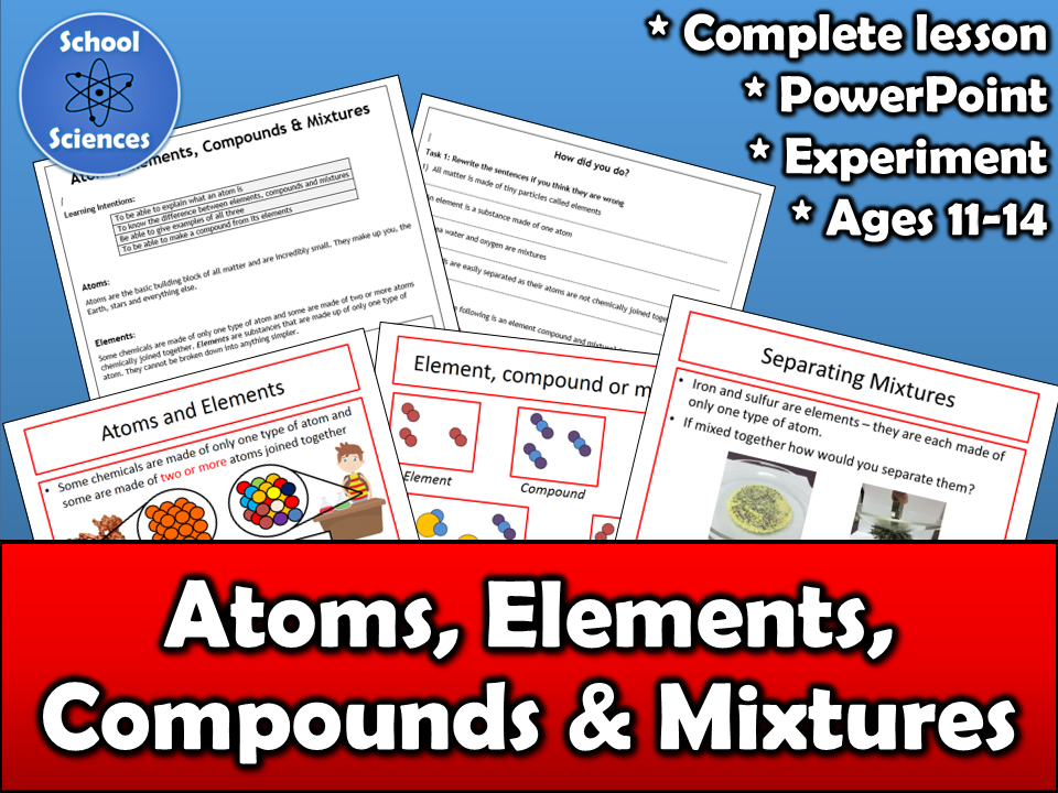 Atom, elements, compounds & mixtures 11-14