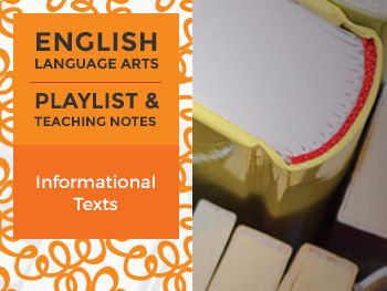 Informational Texts - Playlist and Teaching Notes