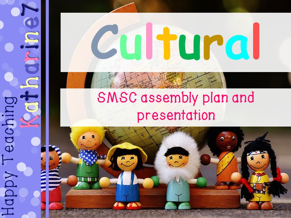 SMSC assembly plan & presentation - Cultural