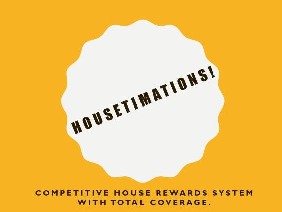 Housetimations!