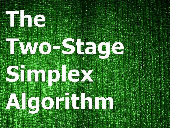 Simplex Algorithm - Two-Stage Method powerpoint