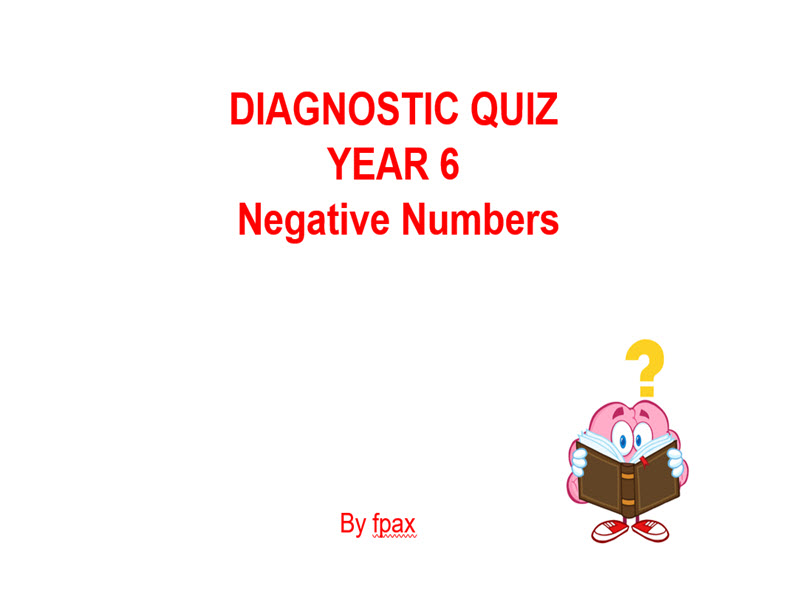 Diagnostic Quiz - Year 6 - Negative Numbers