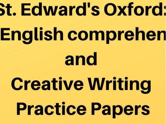 St Edward's Oxford School: 13+ Comprehension & Creative Writing Practice Papers